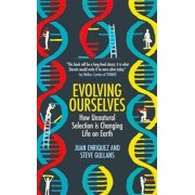 Evolving Ourselves. How Unnatural Selection is Changing Life on Earth, Paperback/Steve Gullans