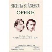 Nichita Stanescu. Opere Vol. IV+V Proza Traduceri. Publicistica Corespondenta Grafica
