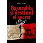 Basarabia si destinul ei secret