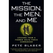 Pete Blaber - The Mission, The Men, and Me: Lessons from a Former Delta Force Commander - Preis vom 31.03.2020 04:56:10 h
