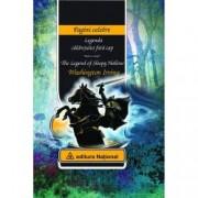 Legenda calaretului fara capThe Legend of Sleepy Hollow editie bilingva