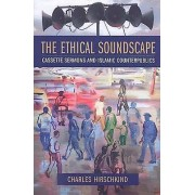 The Ethical Soundscape by Charles Hirschkind