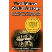 The Ultimate Wealth Strategy: Your Complete Guide to Buying, Fixing, Refinancing, and Renting Real Estate, Paperback/Quentin D'Souza