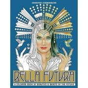 Bella Futura: A Coloring Book of Beauties & Beasts of the Future, Paperback/Jennifer Zimmermann