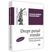 Drept penal roman. Partea generala. Editia a 3-a/Constantin Mitrache , Cristian Mitrache