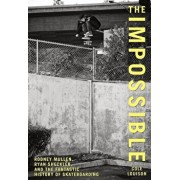 The Impossible: Rodney Mullen, Ryan Sheckler, and the Fantastic History of Skateboarding, Paperback/Cole Louison