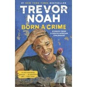 Born a Crime: Stories from a South African Childhood, Hardcover/Trevor Noah