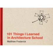 101 Things I Learned in Architecture School (Frederick Matthew (Registered Architect))(Cartonat) (9780262062664)