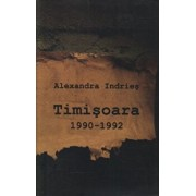 Timisoara. 1990-1992/Alexandra Indries