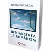 Intoarcerea la romanism - Nicolae Melinescu