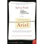 Ariel: The Restored Edition, a Facsimile of Plath's Manuscript, Reinstating Her Original Selection and Arrangement, Paperback/Sylvia Plath
