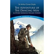 The Adventure of the Dancing Men and Other Sherlock Holmes Stories, Paperback/Sir Arthur Conan Doyle