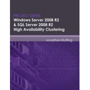 Windows Server 2008 R2 & SQL Server 2008 R2 High Availability Clustering