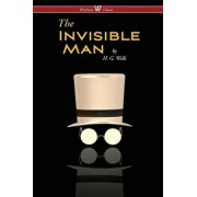 The Invisible Man - A Grotesque Romance (Wisehouse Classics Edition), Paperback/H. G. Wells