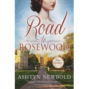 Road to Rosewood, Paperback/Ashtyn Newbold