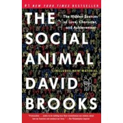 The Social Animal: The Hidden Sources of Love, Character, and Achievement, Paperback