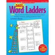 Daily Word Ladders: Grades 1-2: 150+ Reproducible Word Study Lessons That Help Kids Boost Reading, Vocabulary, Spelling and Phonics Skills!, Paperback/Timothy V. Rasinski