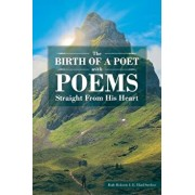 The Birth of a Poet with Poems Straight from His Heart, Paperback/Dale Roberts I. E. Elad Strebor
