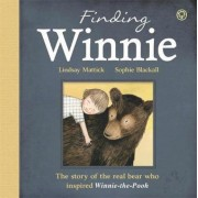 Finding Winnie: The Story of the Real Bear Who Inspired Winn, Paperback