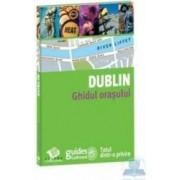 Dublin - Ghidul orasului