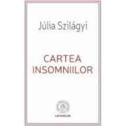 Cartea insomniilor - Julia Szilagyi