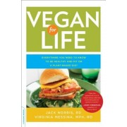 Vegan for Life: Everything You Need to Know to Be Healthy and Fit on a Plant-Based Diet, Paperback