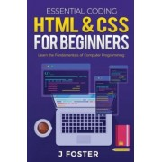 HTML & CSS for Beginners: Learn the Fundamentals of Computer Programming, Paperback/Jo Foster