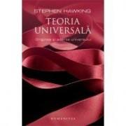 Teoria universala. Originea si soarta universului.