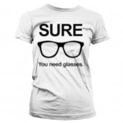 Sure - You Need Glasses Girly T-Shirt