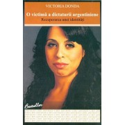 O victima a dictaturii argentiniene. Recuperarea unei identitati