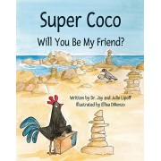 Super Coco: Will You Be My Friend?, Paperback/Jay M. Lipoff