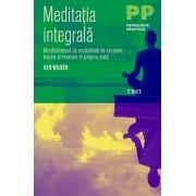 Meditatia Integrala. Mindfulnesssul ca modalitate de crestere, trezire si revelare in propria viata