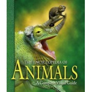 The Encyclopedia of Animals: A Complete Visual Guide, Hardcover