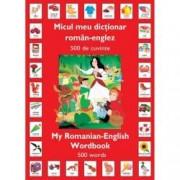 Micul meu dictionar Roman-Englez 500 de cuvinte