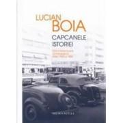 Capcanele istoriei ed. de lux Elita intelectuala romaneasca intre 1930 si 1950 - Lucian Boia