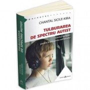 Tulburarea de Spectru Autist. Ghidul complet pentru intelegerea autismului
