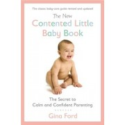 The New Contented Little Baby Book: The Secret to Calm and Confident Parenting, Paperback