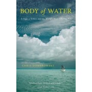 Body of Water: A Sage, a Seeker, and the World's Most Elusive Fish, Hardcover