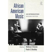 African American Music by Mellonee V. Burnim & Portia K. Maultsby