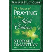 The Power of Praying for Your Adult Children: Prayer and Study Guide, Paperback/Stormie Omartian