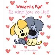 Woezel & Pip: Ik vind jou zo lief - G. Nederhorst