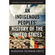 An Indigenous Peoples' History of the United States, Paperback/Roxanne Dunbar-Ortiz