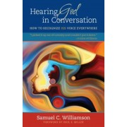 Hearing God in Conversation: How to Recognize His Voice Everywhere, Paperback
