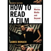 How to Read a Film: Movies, Media, and Beyond: Art, Technology, Language, History, Theory, Paperback