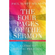 The Four Pages of the Sermon, Revised and Updated: A Guide to Biblical Preaching, Paperback/Paul Scott Wilson
