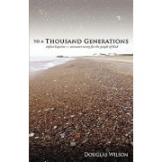 To a Thousand Generations: Infant Baptism: Covenant Mercy for the People of God, Paperback/Douglas Wilson