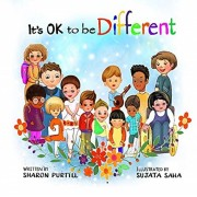 It's OK to be Different: A Children's Picture Book About Diversity and Kindness, Paperback/Sharon Purtill