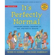 It's Perfectly Normal: Changing Bodies, Growing Up, Sex, and Sexual Health, Hardcover/Robie H. Harris