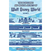 The Backstories and Magical Secrets of Walt Disney World: Volume Two: Adventureland, Tomorrowland, and Fantasyland, Paperback/Bob McLain