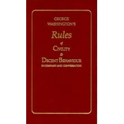 George Washington's Rules of Civility and Decent Behaviour, Hardcover/George Washington